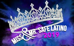 Miss and Mr. Safe Latino 2019