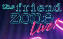 The Friend Zone Live